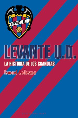 LEVANTE U.D. LA HISTORIA DE LOS GRANOTAS