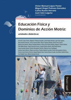 EDUCACIÓN FÍSICA Y DOMINIOS DE ACCIÓN MOTRIZ. UNIDADES DIDÁCTICAS