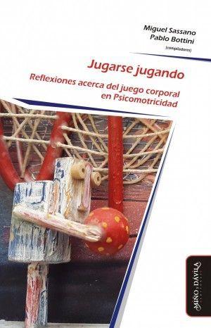 JUGARSE JUGANDO. REFLEXIONES ACERCA DEL JUEGO CORPORAL EN PSICOMOTRICIDAD