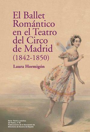 EL BALLET ROMÁNTICO EN EL TEATRO DEL CIRCO DE MADRID (1842-1850)