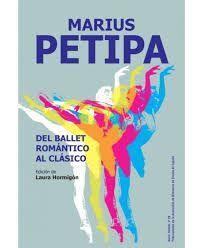 MARIUS PETIPA DEL BALLET ROMÁNTICO AL CLÁSICO