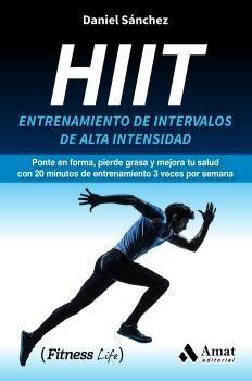 HIIT. ENTRENAMIENTO DE INTERVALOS DE ALTA INTENSIDAD