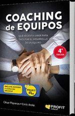 COACHING DE EQUIPOS 4ª ED. QUÉ NECESITA SABER PARA FACILITAR EL DESARROLLO DE UN EQUIPO
