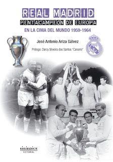 REAL MADRID. PENTACAMPEÓN DE EUROPA. EN LA CIMA DEL MUNDO. 1959-1964
