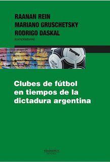 CLUBES DE FÚTBOL EN TIEMPOS DE LA DICTADURA ARGENTINA