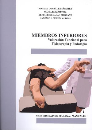 MIEMBROS INFERIORES. VALORACIÓN FUNCIONAL PARA FISIOTERAPIA Y TERAPIA OCUPACIONAL