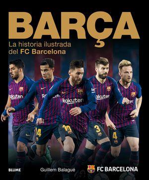 BARÇA (2018) LA HISTORIA ILUSTRADA DEL FC BARCELONA