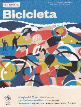 LA CAJA DE LA BICICLETA: ELOGIO DEL TOUR, LA ILÍADA EN MAILLOT, SE NECESITAN HÉROES.