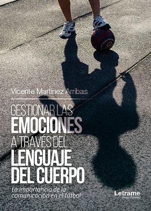 GESTIONAR EMOCIONES A TRAVÉS DEL LENGUAJE DEL CUERPO. LA IMPORTANCIA DE LA COMUNICACIÓN EN EL FÚTBOL