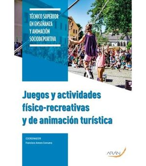 JUEGOS Y ACTIVIDADES FÍSICO - RECREATIVAS Y DE ANIMACIÓN TURÍSTICA