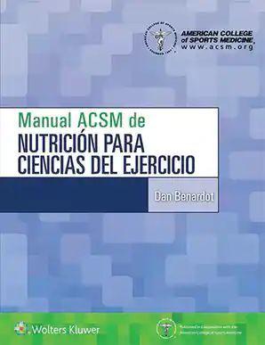 MANUAL ACSM DE NUTRICIÓN PARA CIENCIAS DEL EJERCICIO