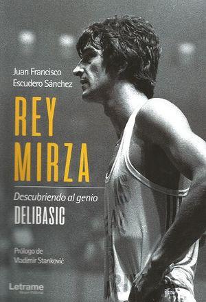 REY MIRZA. DESCUBRIENDO AL GENIO DELIBASIC