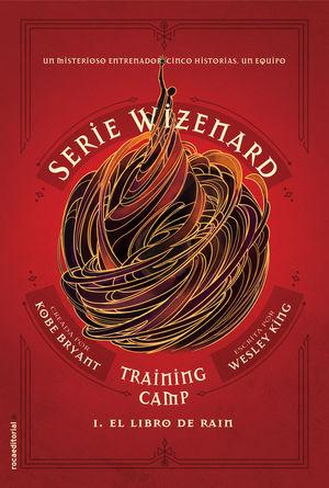 TRAINING CAMP. EL LIBRO DE RAIN. SERIE WIZENARD. LIBRO I