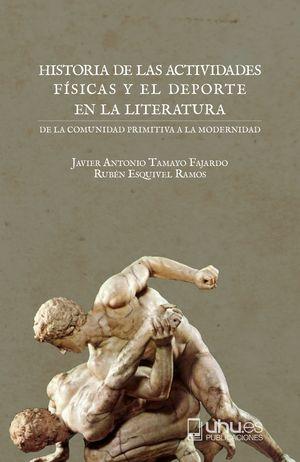 HISTORIA DE LAS ACTIVIDADES FÍSICAS Y EL DEPORTE EN LA LITERATURA. DE LA COMUNIDAD PRIMITIVA A LA MODERNIDAD