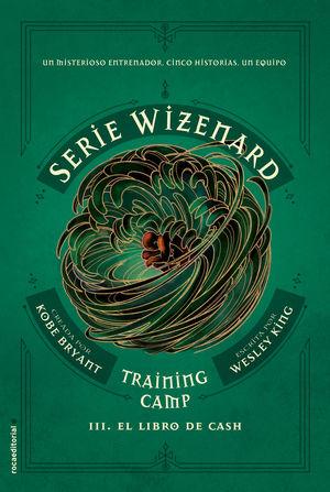 TRAINING CAMP. EL LIBRO DE CASH. SERIE WIZENARD. LIBRO III