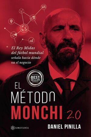 EL MÉTODO MONCHI 2.0. EL REY MIDAS DEL FÚTBOL MUNDIAL SEÑALA HACIA DÓNDE VA EL NEGOCIO