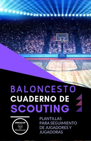 BALONCESTO. CUADERNO DE SCOUTING