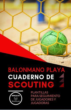BALONMANO PLAYA. CUADERNO DE SCOUTING