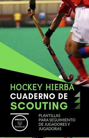 HOCKEY HIERBA. CUADERNO DE SCOUTING