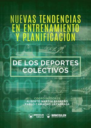 NUEVAS TENDENCIAS EN ENTRENAMIENTO Y PLANIFICACIÓN DE LOS DEPORTES COLECTIVOS