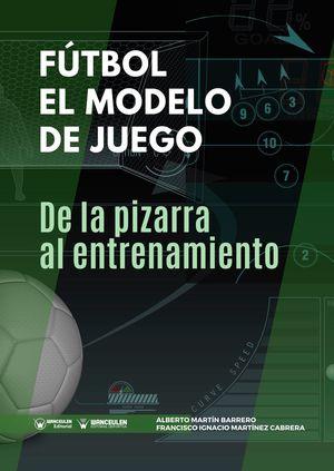 """FÚTBOL: EL MODELO DE JUEGO... """"DE LA PIZARRA AL ENTRENAMIENTO"""""""