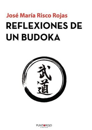 REFLEXIONES DE UN BUDOKA
