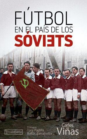 FÚTBOL EN EL PAÍS DE LOS SOVIETS