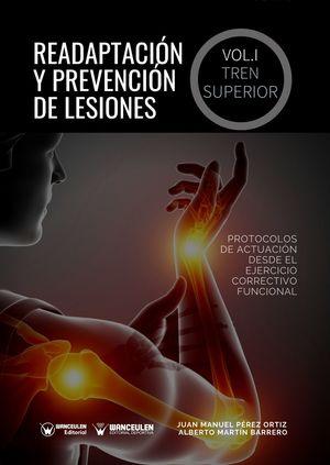 READAPTACIÓN Y PREVENCIÓN DE LESIONES. VOLUMEN I - EL TREN SUPERIOR