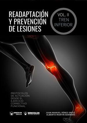 READAPTACIÓN Y PREVENCIÓN DE LESIONES. VOLUMEN II - EL TREN INFERIOR (PROTOCOLOS DE ACTUACIÓN DESDE EL EJERCICIO CORRECTIVO FUNCIONAL).