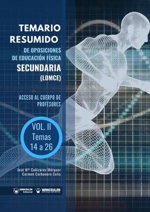 TEMARIO RESUMIDO DE OPOSICIONES DE EDUCACIÓN FÍSICA SECUNDARÍA (LOMCE) VOLUMEN II