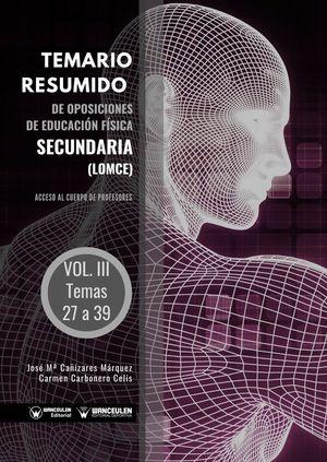 TEMARIO RESUMIDO DE OPOSICIONES DE EDUCACIÓN FÍSICA SECUNDARÍA (LOMCE) VOLUMEN III