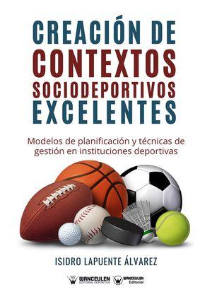 CREACIÓN DE CONTEXTOS SOCIODEPORTIVOS EXCELENTES