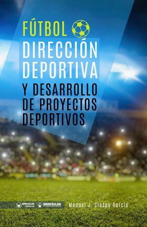 FÚTBOL: DIRECCIÓN DEPORTIVA Y DESARROLLO DE PROYECTOS DEPORTIVOS