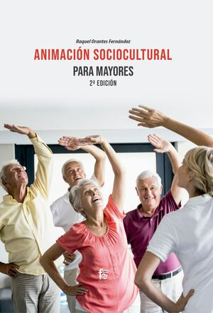 ANIMACIÓN SOCIOCULTURAL PARA MAYORES 2ª EDICIÓN