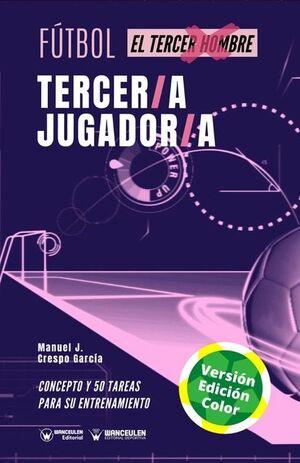 FÚTBOL: TERCER/A JUGADOR/A  (EDICIÓN A TODO COLOR)