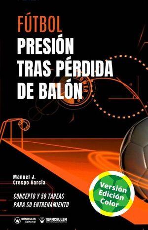 FÚTBOL: PRESIÓN TRAS PÉRDIDA DE BALÓN (EDICIÓN A TODO COLOR)