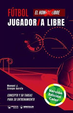 FÚTBOL: EL JUGADOR/ LA JUGADORA  LIBRE  (EDICIÓN A TODO COLOR)