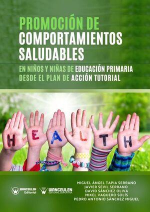 PROMOCIÓN DE COMPORTAMIENTOS SALUDABLES EN NIÑOS DE EDUCACIÓN PRIMARIA DESDE EL PLAN DE ACCIÓN TUTORIAL