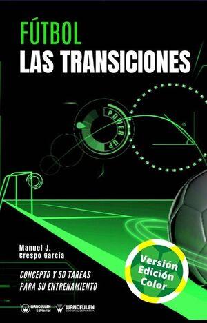 FÚTBOL: LAS TRANSICIONES (EDICIÓN A TODO COLOR)