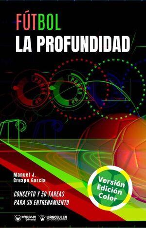 FÚTBOL: LA PROFUNDIDAD (EDICIÓN A TODO COLOR)