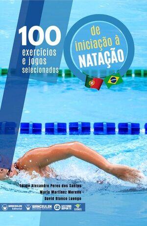 100 EXERCÍCIOS E JOGOS SELECIONADOS PARA A INICIAÇÃO A NATAÇÃO (EDICIÓN EN PORTUGUÉS)