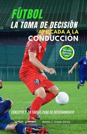 FÚTBOL: LA TOMA DE DECISIÓN APLICADA A LA CONDUCCIÓN (VERSIÓN COLOR)