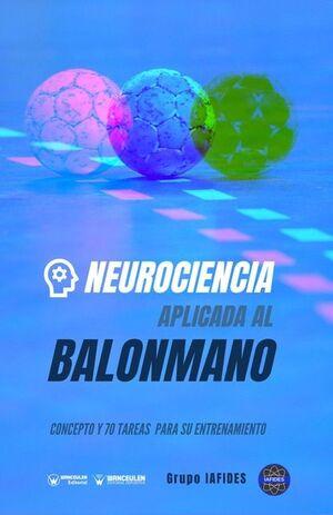 NEUROCIENCIA APLICADA AL BALONMANO. CONCEPTO Y 70 TAREAS PARA SU ENTRENAMIENTO