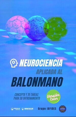 NEUROCIENCIA APLICADA AL BALONMANO. CONCEPTO Y 70 TAREAS PARA SU ENTRENAMIENTO (COLOR)