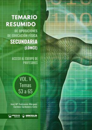 TEMARIO RESUMIDO DE OPOSICIONES DE EDUCACIÓN FÍSICA SECUNDARIA (LOMCE) VOL V