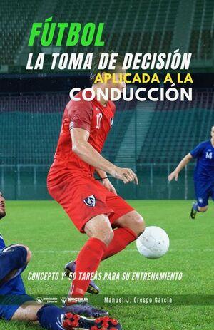 FÚTBOL: LA TOMA DE DECISIÓN APLICADA A LA CONDUCCIÓN