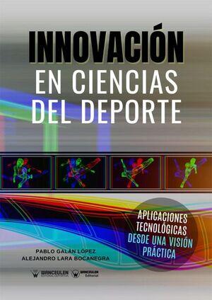 INNOVACIONES EN CIENCIAS DEL DEPORTE (APLICACIONES TECNOLÓGICAS DESDE UNA VISIÓN PRÁCTICA)