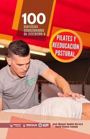 100 EJERCICIOS SELECCIONADOS DE INICIACIÓN A PILATES Y REEDUCACIÓN POSTURAL