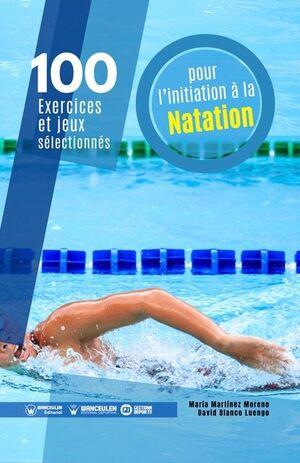 100 EXERCICES ET JEUX SÉLECTIONNÉS POUR L'INITIATION À LA NATATION (FRANCÉS)