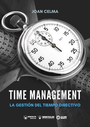 TIME MANAGEMENT: LA GESTIÓN DEL TIEMPO DIRECTIVO